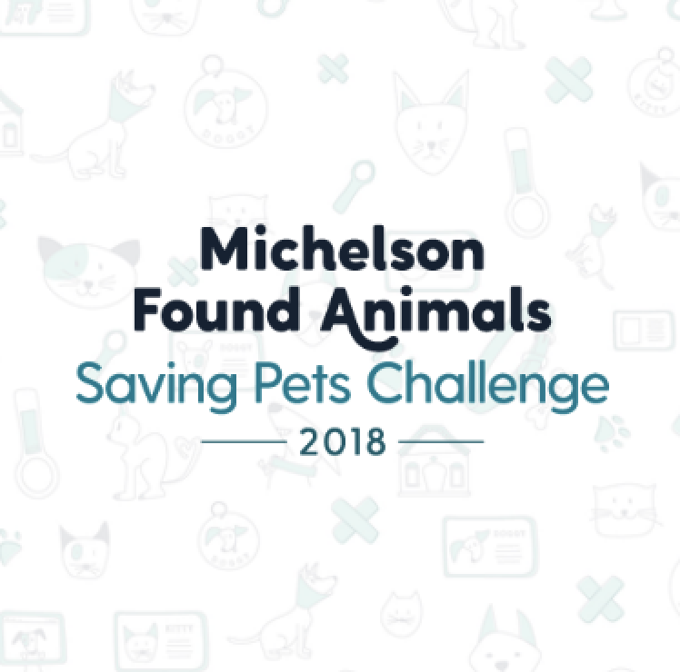 Michelson Found Animals Saving Pets Challenge 2018   Tier II - Click Here for Official Rules Photo